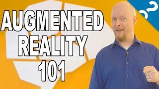 AR 101: The Basics of Augmented Reality