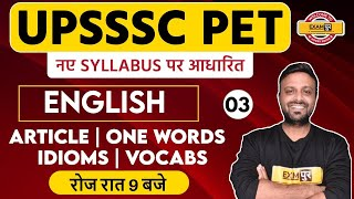 UPSSSC PET |Exam Syllabus|UPSSSC PET English|By Amy Sir | Class 03 |Article|One words|idioms|vocabs