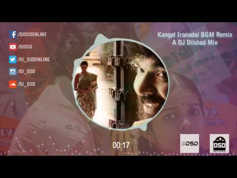 Kangal Irandal Love BGM Mix | Subramaniyapuram | DSD Records | Dj Dilshad