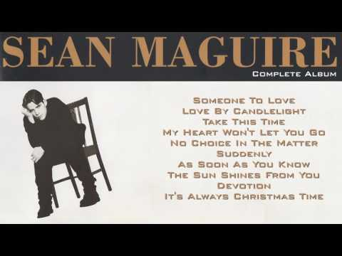 Sean Maguire  Debut Album Full Album Feat. Someone To Love, Take This Time & Suddenly