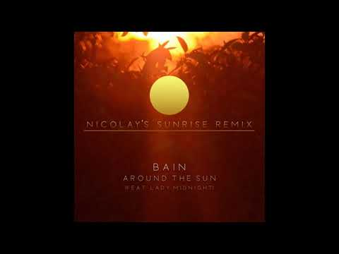 Bain - Around The Sun (Nicolay's Sunrise Remix) Feat. Lady Midnight