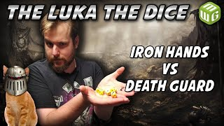 Iron Hands vs Death Guard Horus Heresy Battle Report - Just the Luka the Dice Ep 5