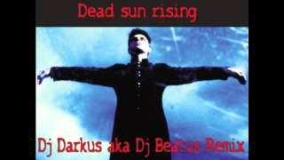 Gary Numan Dead Sun Rising Dj Darkus Aka Dj Beatus Remix Dj 5th Element