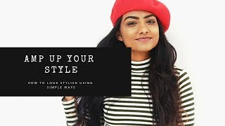 HOW TO LOOK STYLISH USING SIMPLE WAYS||AMP UP YOUR STYLE