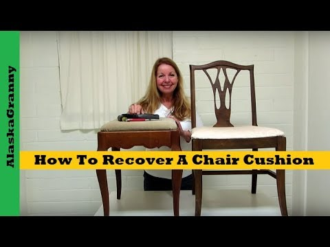 How To Recover A Chair Cushion Reupholster Chair Seats