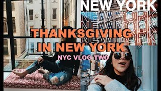 NYC VLOG 2 || Thanksgiving in NEW YORK!