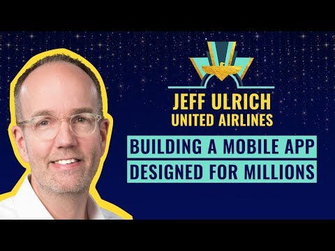 """Building a mobile app designed for millions"" by Jeff Ulrich from @United Airlines"