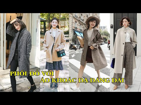 Mách bạn 4 cách phối đồ với áo khoác dạ dáng dài chất lừ và thời thượng