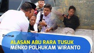 Bukan Politik, Alasan Abu Rara Tusuk Menko Polhukam Wiranto