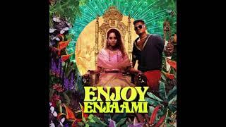 ENJOY ENJAAMI-Dhee ft Arivu | Prod.Santhosh Narayanan (1 Hour)