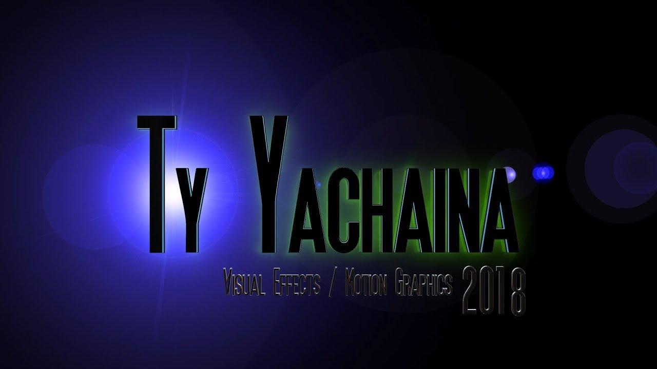 Download Ty Yachaina VFX/Motion Graphics Reel 2018
