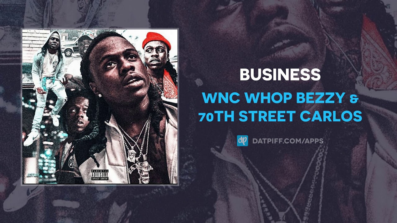 WNC Whop Bezzy & 70th Street Carlos — Business (AUDIO)