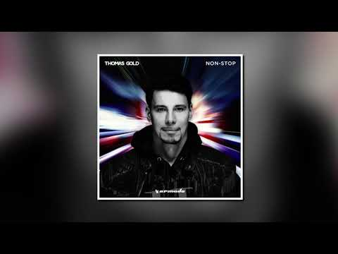 Thomas Gold - Non-Stop (Extended Mix)