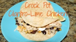 Crock Pot Cilantro Lime Chicken With Black Beans And Corn Recipe