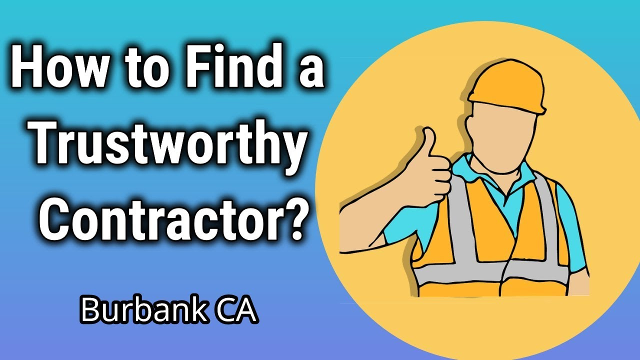 Perfect How To Find A Good Contractor In Burbank CA