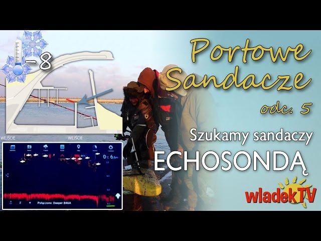 W?adekTV - PORTOWE SANDACZE - echosonda Deeper Fishfinder w akcji... (odc. 5)