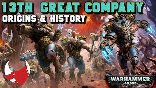 The 13th Great Company (Origins, History & Lore) Space Wolves | Warhammer 40,000