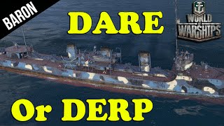 DARE or DERP!  WIN or FAIL!  - World of Warships