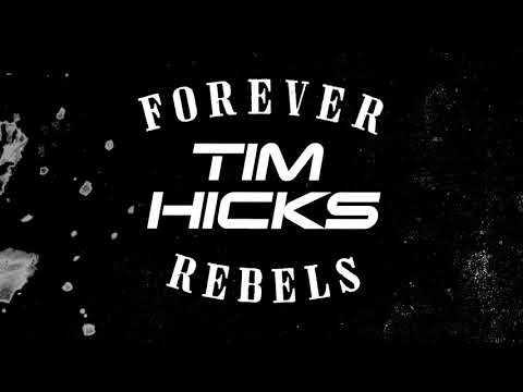 Tim Hicks - Forever Rebels