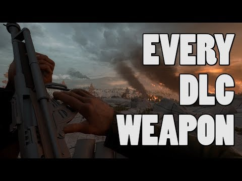 Every DLC weapon in action! - Battlefield 1