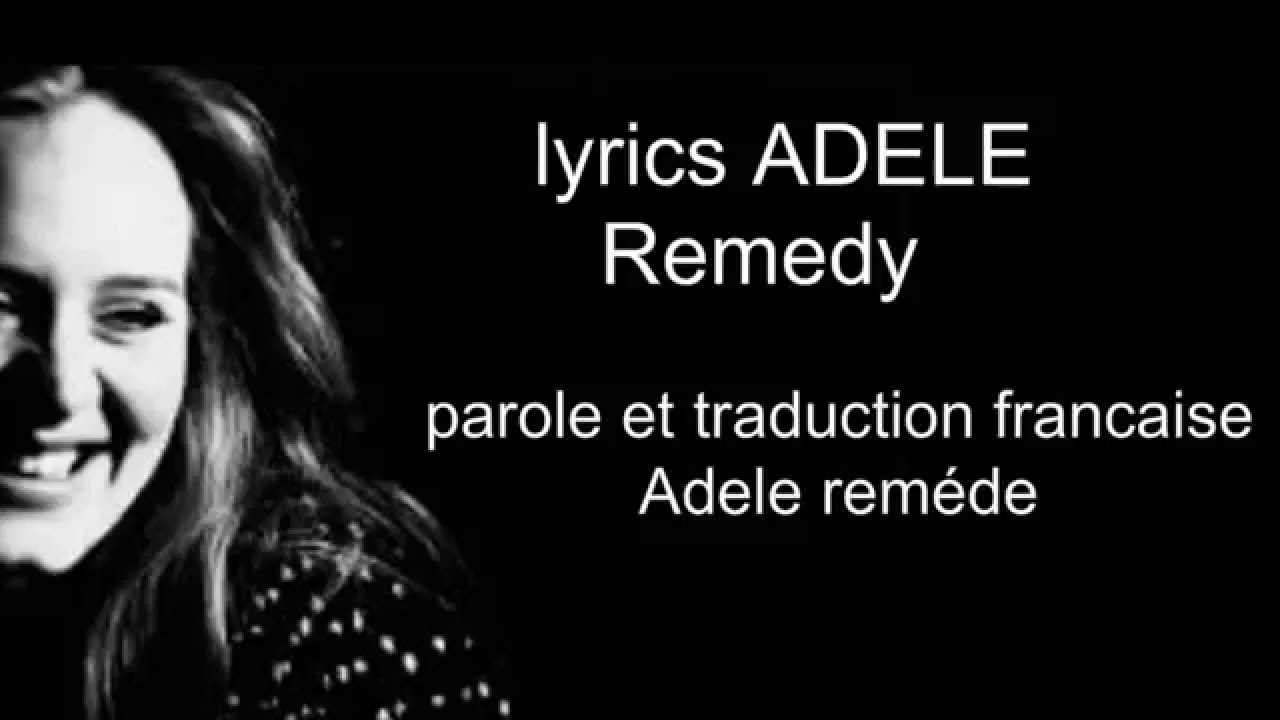 Adèle Remedy Traduction Française Et Lyrics
