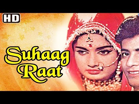 Suhaag Raat   - Full Bollywood Classical Movie  l| Old Classic  full movies in hindi hd 1080p