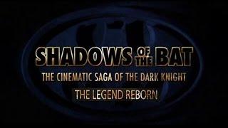 Shadows Of The Bat The Cinematic Saga Of The Dark Knight Pt 3 The Legend Reborn
