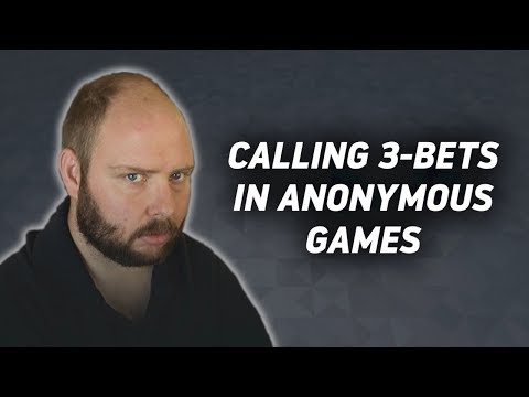 hand-reviews:-calling-3-bets-in-anonymous-games