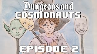 Dungeons and Cosmonauts - Episode 2 - Hunting the Goblin King