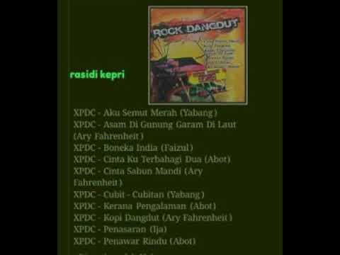XPDC _ ROCK DANGDUT _ FULL ALBUM