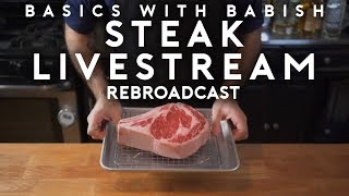 Steak | Basics with Babish Live