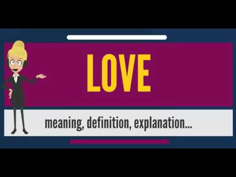 What Is LOVE? What Does LOVE Mean? LOVE Meaning, Definition & Explanation