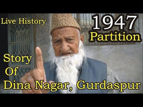 Story of Dina Nagar, Gurdaspur || Punjab Partition 1947