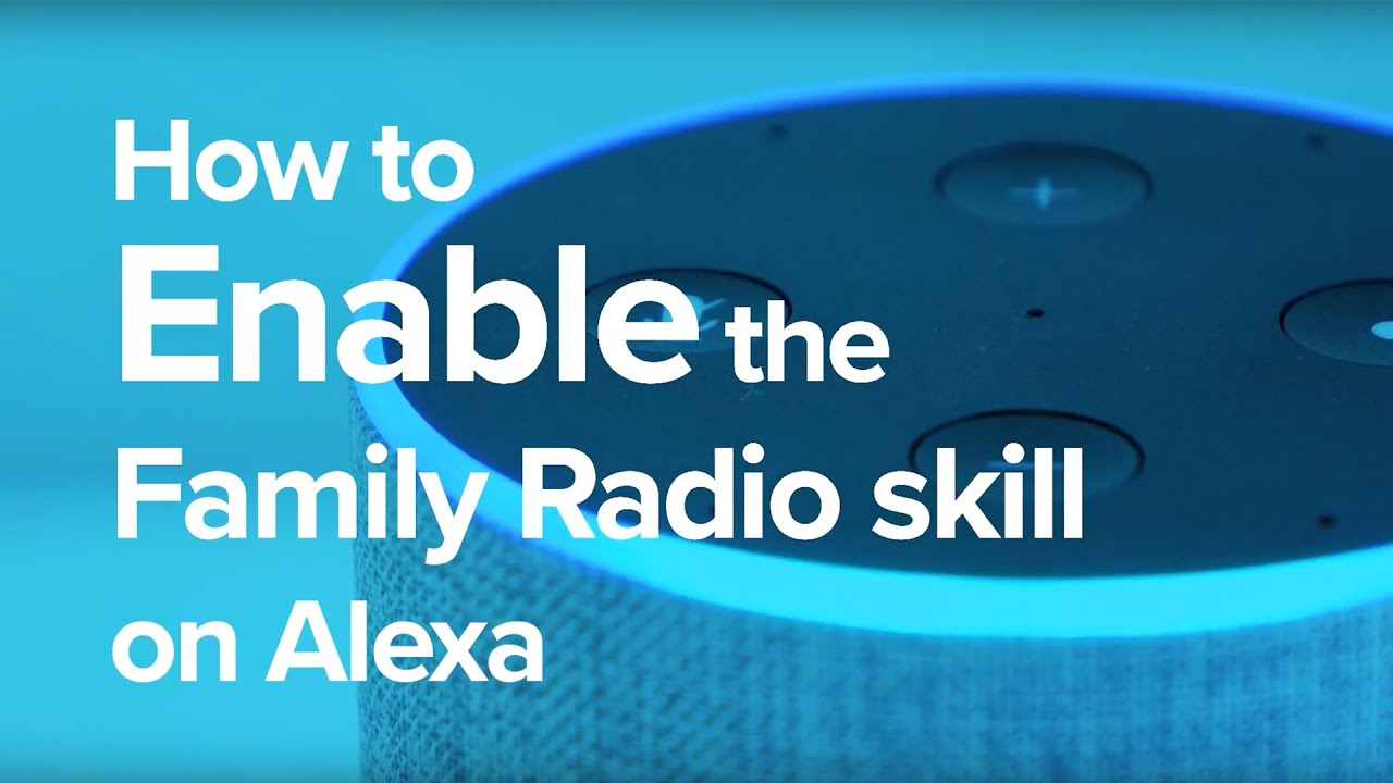 The Family Radio Alexa Skill
