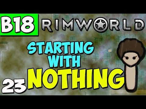 Rimworld Beta 18 Gameplay - Rimworld Beta 18 Let's Play - Ep 23 - Starting with Nothing in the Swamp