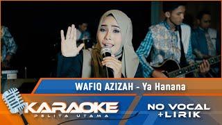Ya Hanana (Karaoke) - Wafiq Azizah