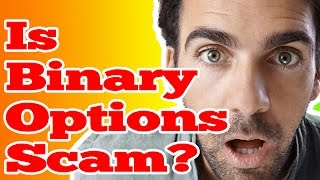 BINARY OPTIONS SCAM? - BINARY OPTIONS REVIEW: BINARY TRADING (BINARY STRATEGY)