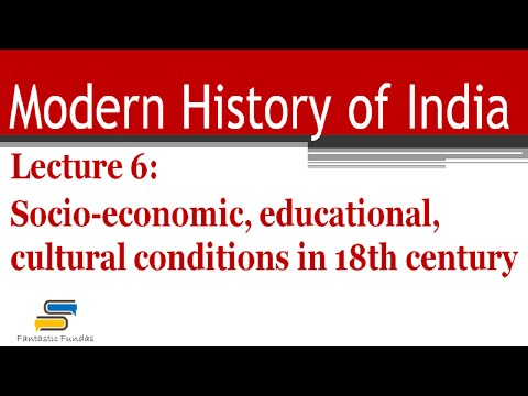 Lec 6 - Socio-eco,educational,cultural conditions in 18th cen with Fantastic Fundas | Modern History