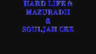 SOULJAH CEE - MAZURADII = HARDLIFE