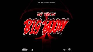 Repeat youtube video DJ TWIN - BIG BOOTY