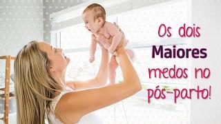 Os maiores medos  no pós-parto| Mariana Bonnás