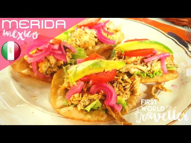 Eating SENSATIONAL YUCATAN Food in the AWESOME MERIDA, MEXICO   SALBUTES AND PANUCHOS YUCATECOS