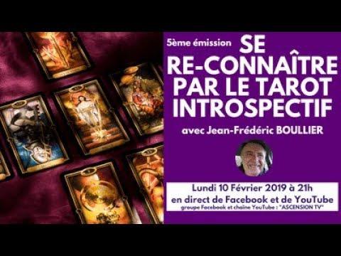 5ème émission Se reconnaître avec le Tarot introspectif - Jean-Frédéric BOULLIER le 10/02/2020 à 21h