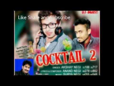 Cocktail 2 (2017) New Kinnauri Dj Blast Non-Stop By Akshay Negi || Latest Kinnauri ||