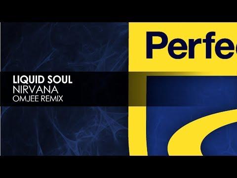 Liquid Soul - Nirvana (Omjee Remix)