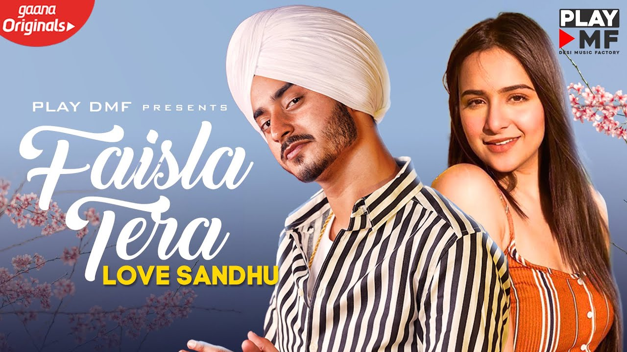 FAISLA TERA - Love Sandhu ft. Sruishty Mann   Mukku   Rich Boy   Gaana Original
