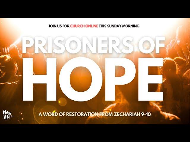 Prisoners of Hope - Sunday Morning Message 31 January 2021