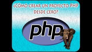 1. Curso PHP/MVC: Crear proyecto web PHP desde cero