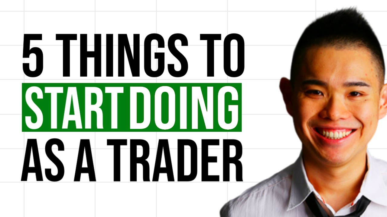 5 Things You Should Start Doing As A Trader