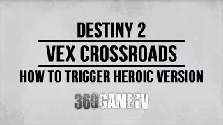 Destiny 2 Vex Crossroads Heroic Public Event - How to Trigger Heroic Version Guide / Tutorial